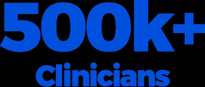 500k+ Clinicians